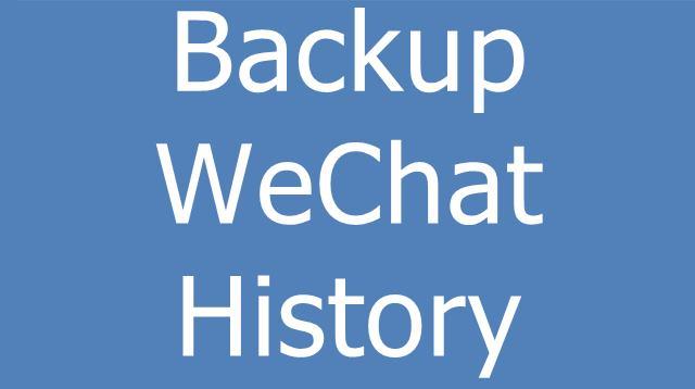 Backup WeChat History