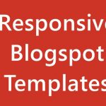 8 Best Free Responsive Blogger Templates 2017