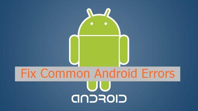 Fix Common Android Error Codes