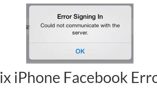 Fix iPhone Facebook Error